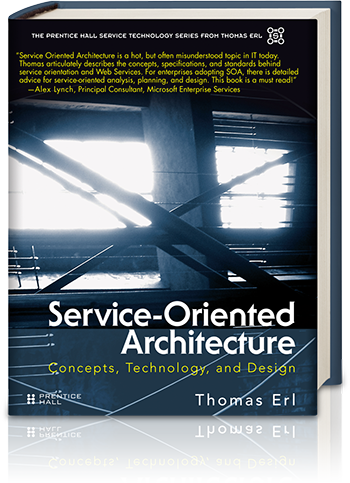 Service Oriented Architecture Concepts Technology And Design By Thomas Erl
